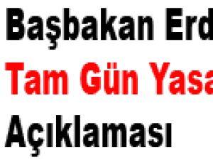 Başbakan Erdoğan'dan Tam Gün Yasası Açıklaması