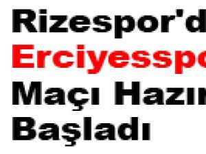 Rizespor'da  Erciyesspor Maçı Hazırlıkları Başladı