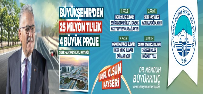 Kayseri Büyükşehir'den 25 milyonluk tl'lik 4 büyük proje