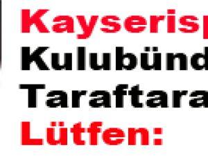 Kayserispor Kulubünden Taraftara Çağrı Lütfen