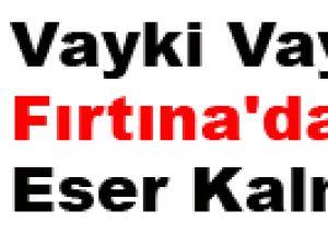 Vayki Vay Fırtına'dan Eser Kalmamış