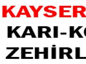 KAYSERİ'DE KARI-KOCA ZEHİRLENDİ