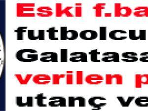 Eski fenerli'den açıklama Galatasaray'a verilen penaltı utanç verici