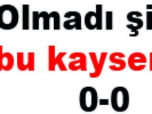Kayserispor golsüz beraberlikle sahadan ayrıldı
