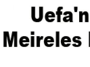 Uefa'nın  Meireles Kararı