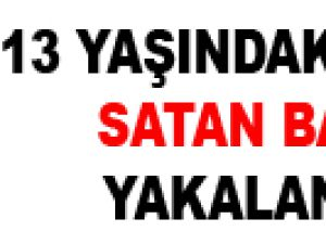 13 YAŞINDAKİ KIZINI SATAN BABA YAKALANDI