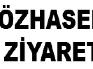 ÖZHASEKİ'YE ZİYARETLER