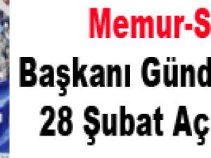 Memur-Sen Başkanı Gündoğdu'dan 28 Şubat Açıklaması