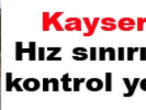 Kayseri'de hız radar kontrol yerleri: tıklayın