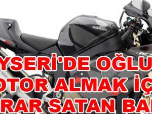 KAYSERİ'DE OĞLUNA MOTOR ALMAK İÇİN ESRAR SATAN BABA