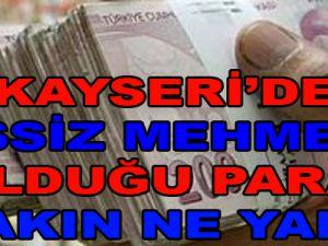 KAYSERİ'DE TUVALETTE PARA BULAN MEHMET BAKIN NE YAPTI
