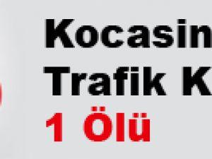 Kocasinan'da Trafik Kazası: 1 Ölü