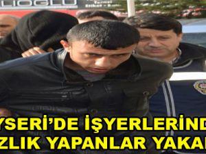KAYSERİ'DE İŞYERLEDİNDE HIRSIZLIK YAPANLAR YAKALANDI