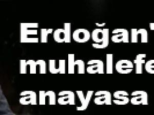 Erdoğan'dan muhalefete anayasa resti