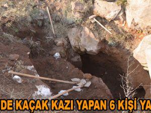 KAYSERİ'DE KAÇAK KAZI YAPAN 6 KİŞİ YAKALANDI