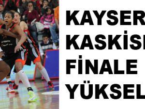 KAYSERİ KASKİSPOR FİNALE YÜKSELDİ
