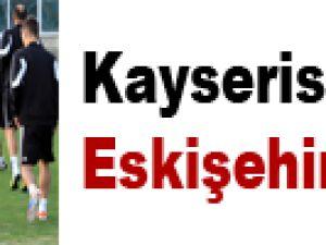 Kayserispor'da Eskişehir alarmı