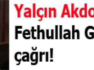 Yalçın Akdoğan'dan Fethullah Gülen'e çağrı!
