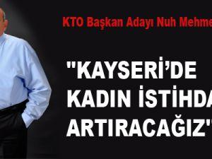 ''KAYSERİ'DE KADIN İSTİHDAMINI ARTIRACAĞIZ''