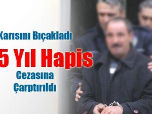 Develi'li Acar Karısını Bıçaklayan Adama Büyük Hapis Cezası