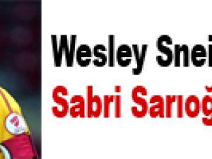 Wesley Sneijder değil Sabri Sarıoğlu!