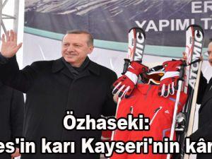 """Özhaseki: """"Erciyes'in karı Kayseri'nin kârı oldu"""""""