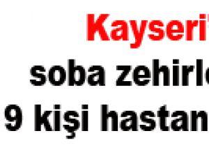 Kayseri'de 9 kişi sobadan zehirlendi