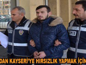 İSTANBUL'DAN KAYSERİ'YE HIRSIZLIK YAPMAK İÇİN GELDİLER