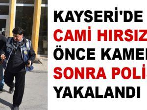 KAYSERİ'DE CAMİ HIRSIZI POLİSE YAKALANDI