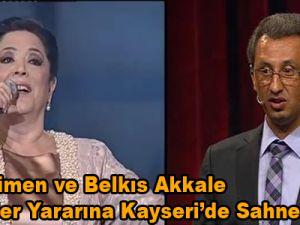 Ersin Çimen Ve Belkıs Akkale Engelliler Yararına Kayseri'de Sahne Alacak