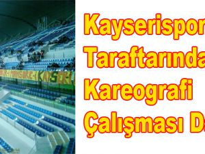 KAYSERİSPOR TARAFTARINDAN ORDUSPOR MAÇINA SÜPRİZ KAREOGRAFİ