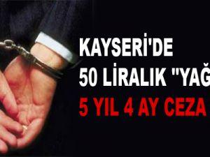 KAYSERİ'DE 50 LİRALIK ''YAĞMA''YA, 5 YIL 4 AY CEZA