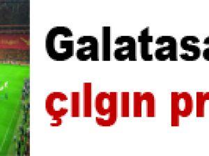 Galatasaray'ın çılgın projesi