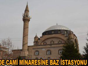 KAYSERİ'DE CAMİ MİNARESİNE BAZ İSTASYONU KURULDU