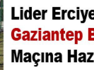 Lider Erciyesspor Gaziantep Maçına Hazırlanıyor