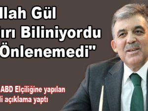 """Abdullah Gül """"Saldırı biliniyordu ama önlenemedi"""""""