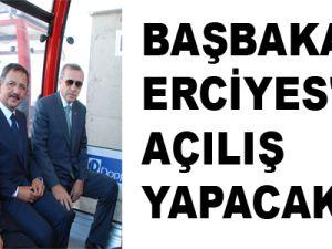 BAŞBAKAN ERCİYES'TE AÇILIŞ YAPACAK