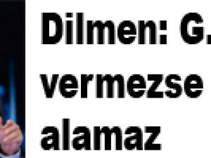Dilmen: G.Saray vermezse kimse alamaz - VİDEO