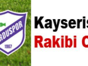 Kayserispor'un Rakibi Orduspor
