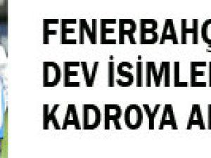 FENERBAHÇE DEV İSİMLERİ KADROYA ALMADI
