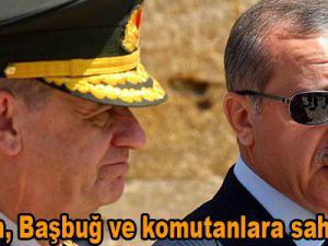 Erdoğan, Başbuğ ve komutanlara sahip çıktı!