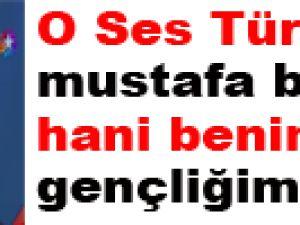 O Ses Türkiye'de Mustafa Bozkurt Hani benim gençliğim -VİDEO
