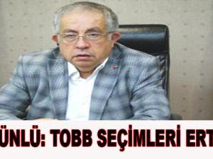 TOBB SEÇİMLERİ ERTELENDİ