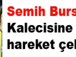 Semih Bursaspor Kalecisine Öyle bir hareket çekti ki