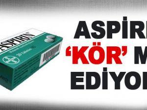 ASPİRİN İÇENLER DİKKAT EDİN!