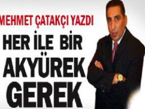Mehmet Çatakçı: Her İle Bir Tahir Akyürek Gerek'