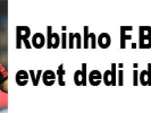 Robinho F.Bahçe'ye evet dedi iddiası!