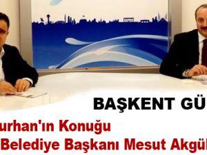 Sinan Burhan'ın Konuğu Mamak Belediye Başkanı Mesut Akgül Oldu