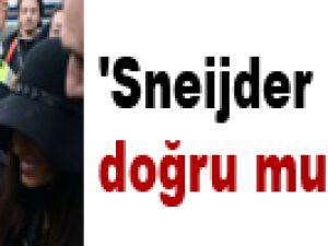 'Sneijder gelmiş doğru mu Samet?'