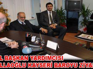 SP GENEL BAŞKAN YARDIMCISI KARAMOLLAOĞLU KAYSERİ BAROYU ZİYARET ETTİ
